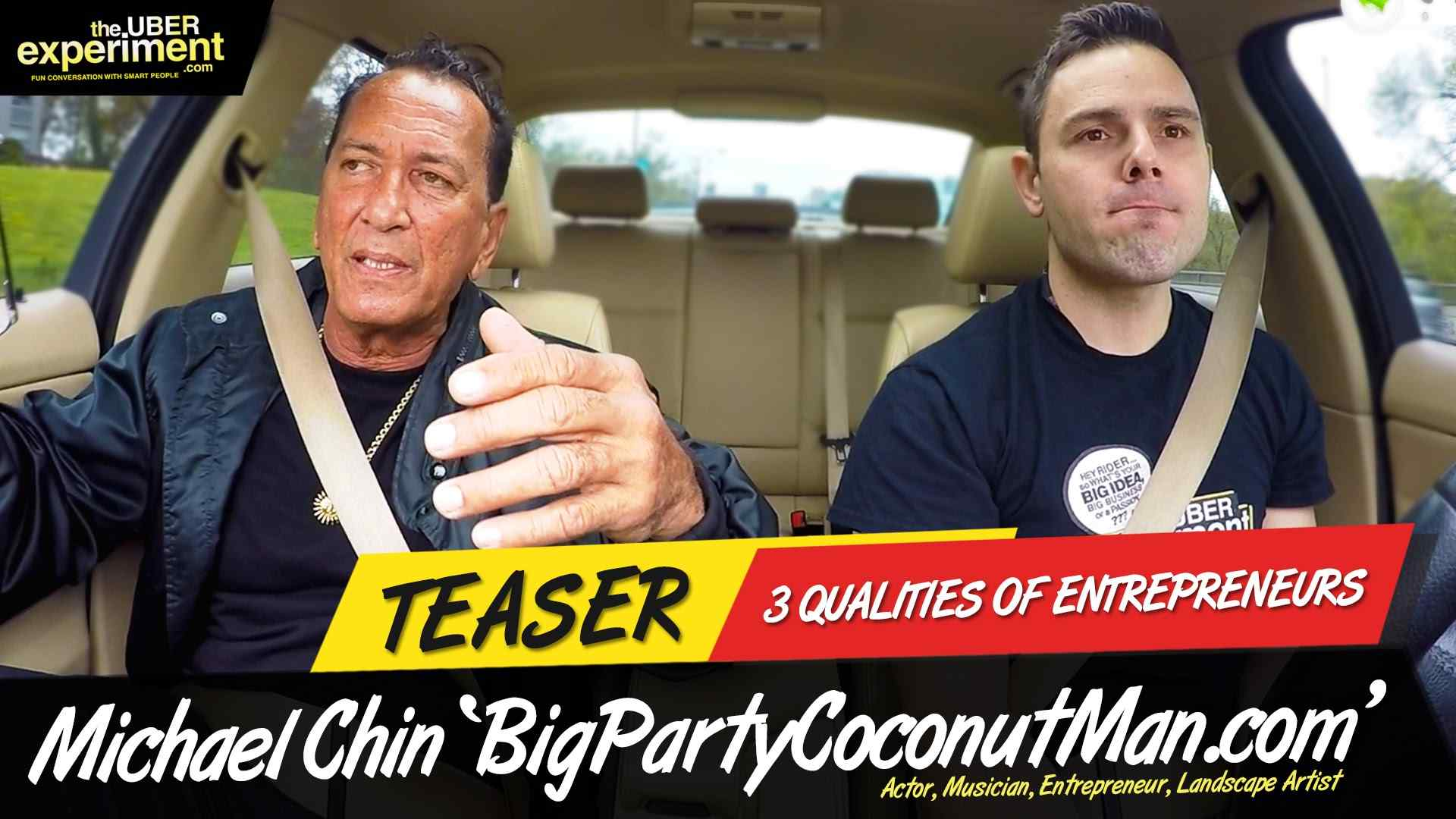 3 QUALITIES OF AN ENTREPRENEUR - Actor, Big Party Coconut Man MICHAEL CHIN rides The UBER Experiment