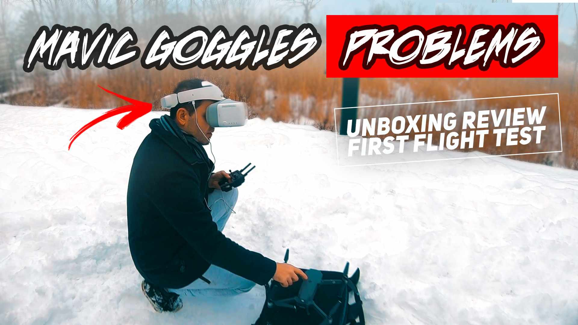 DJI MAVIC GOGGLES FAIL - First Flight Test and Unboxing Review Didn't Go as Planned