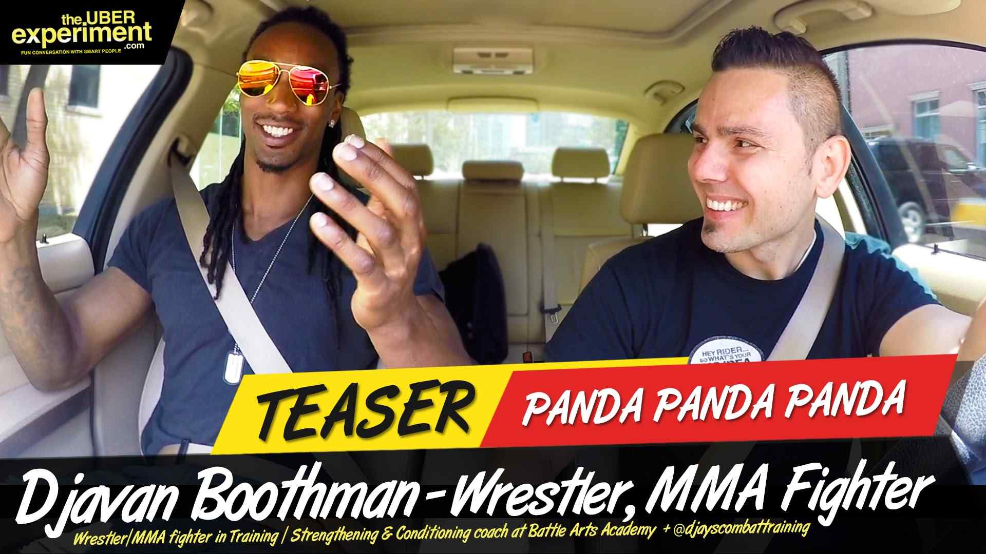 PANDA PANDA PANDA - Wrestler, MMA Fighter DJAY BOOTHMAN Rides The UBER Experiment Reality Talk Show