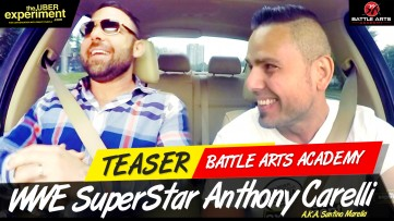BATTLE ARTS ACADEMY- WWE Superstar Wrestler Anthony Carelli (Santino Marella) on The Uber Experiment