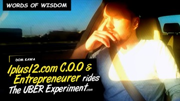 Even More Words of Wisdom by C.O.O of 1PLUS12 Dom Kawa on The UBER Experiment Reality Show