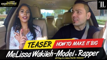 HOW TO MAKE IT BIG - Model, AFC Ring Girl MELISSA WAKILEH rides The Uber Experiment Reality Show