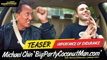 IMPORTANCE OF ENDURANCE - Actor, Musician, Big Party Coconut Man MICHAEL CHIN on The UBER Experiment
