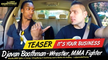 IT'S YOUR BUSINESS - Wrestler, MMA Fighter DJAY BOOTHMAN Rides The UBER Experiment Reality Talk Show