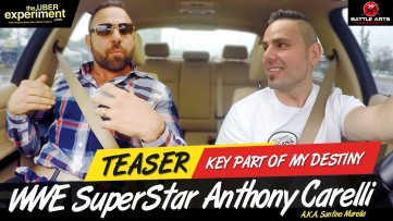 KEY PART OF DESTINY- WWE Superstar Wrestler Anthony Carelli (Santino Marella) on The Uber Experiment