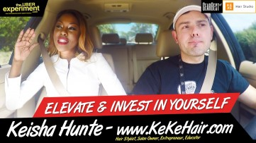 Womenpreneur & Hair Salon Owner KEISHA HUNTE on ELEVATING YOURSELF - The UBER Experiment