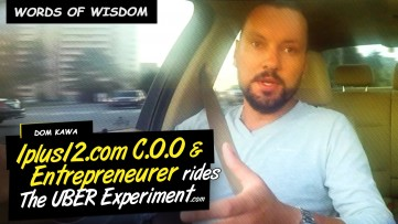 Words of Wisdom by C.O.O of 1PLUS12 Dom Kawa on The UBER Experiment Reality Show