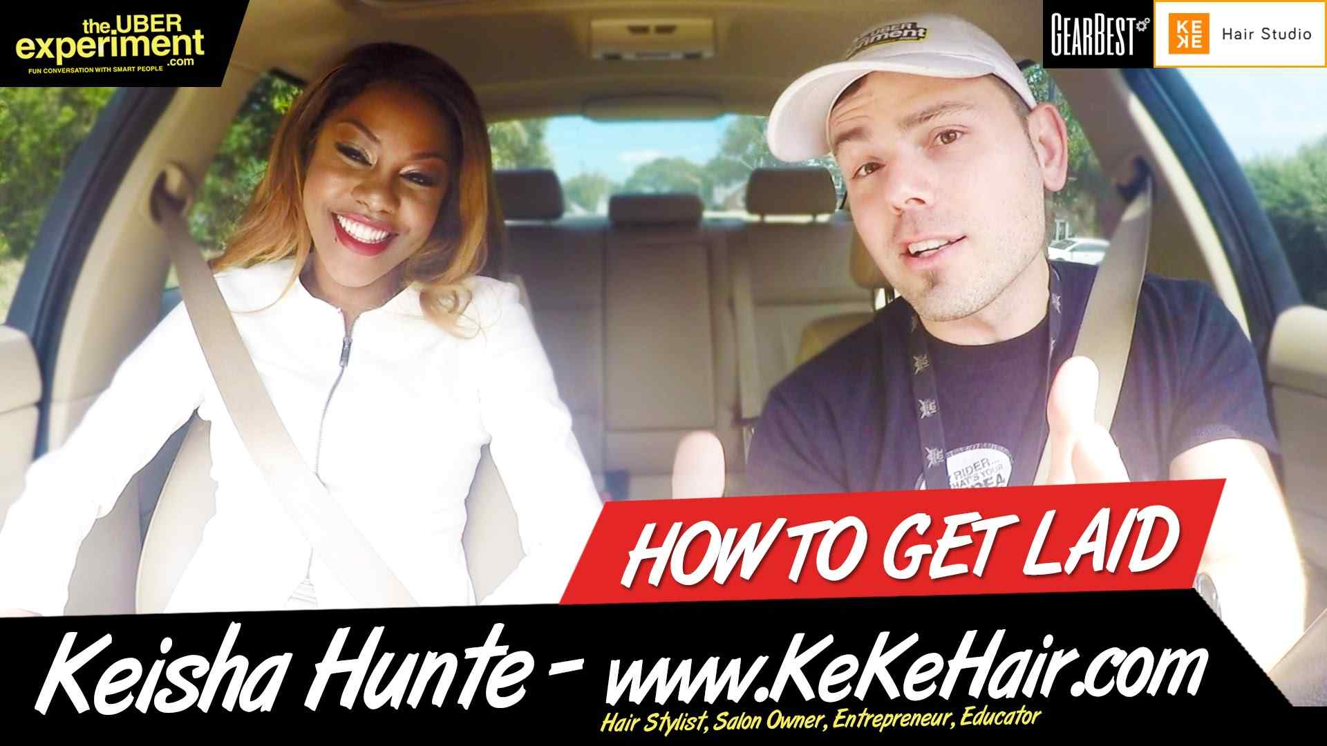 Womenpreneur & Hair Salon Owner KEISHA HUNTE on MARKETING & GETTING LAID - The UBER Experiment