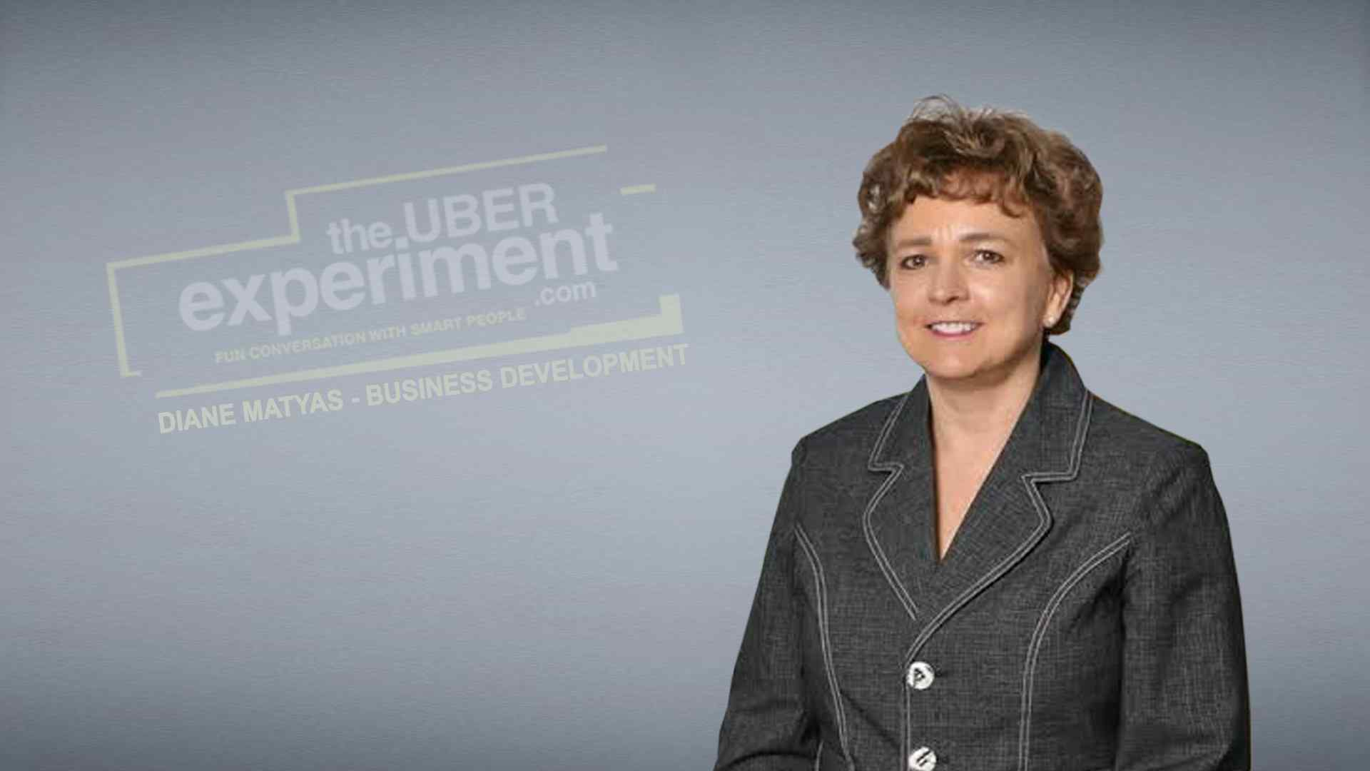 Diane Matyas - The Uber Experiment Reality Show Rep, Business Development