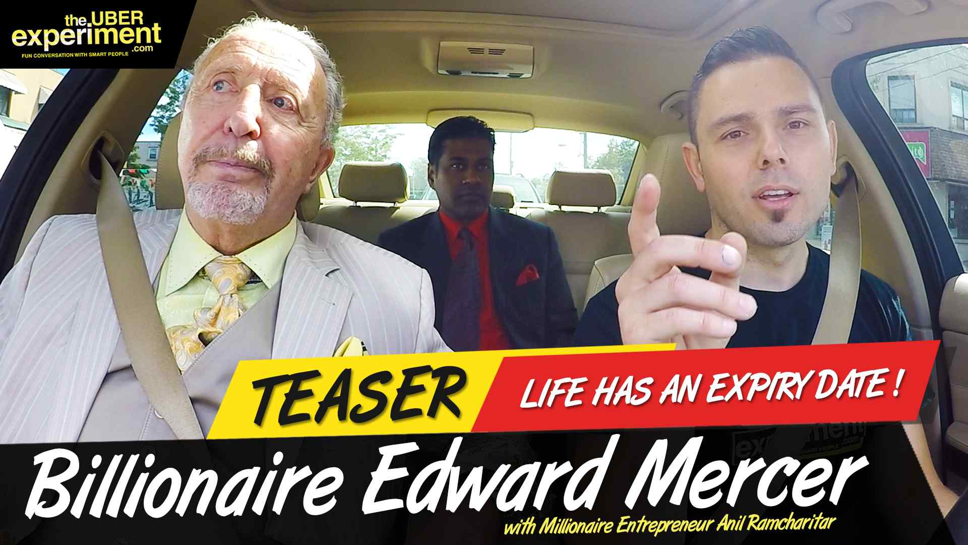 LIFE HAS AN EXPIRY DATE - Billionaire Edward Mercer on The UBER Experiment Reality Talk Show