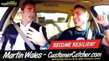 Entrepreneur & Marketing Expert MARTIN WALES on BECOMING RESILIENT - The UBER Experiment